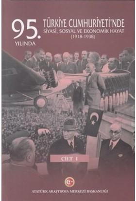 95. Yılında Türkiye Cumhuriyeti'Nde Siyasi, Sosyal Ve Ekonomik Hayat (1918-1938) - Mustafa Turan