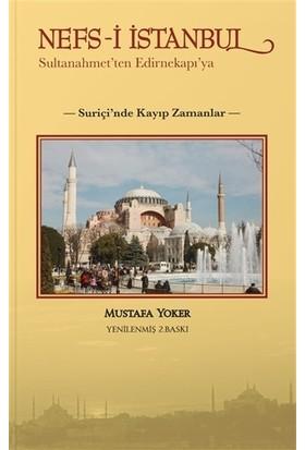 Nefs-İ İstanbul: Sultanahmet'Ten Edirnekapı'Ya - Mustafa Yoker