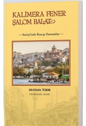 Kalimera Fener Şalom Balat - Mustafa Yoker
