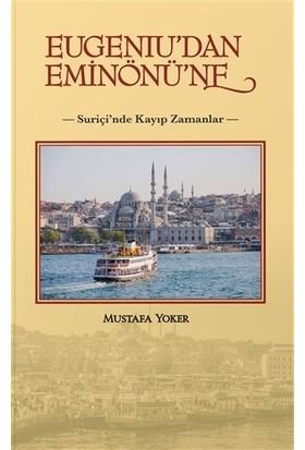 Eugeniu'Dan Eminönü'Ne - Mustafa Yoker