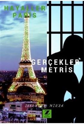 Hayaller Paris Gerçekler Metris - İskender Mirza Zor