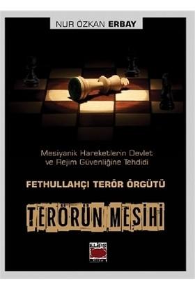 Terörün Mesihi - Fethullahçı Terör Örgütü - Nur Özkan Erbay