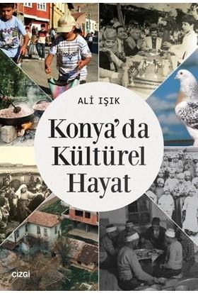 Konya'da Kültürel Hayat - Ali Işık