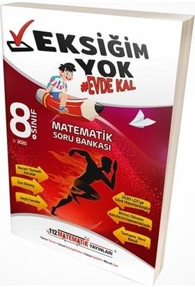 112 Matematik Yayınları LGS Matematik 8. Sınıf Eksiğim Yok Evde Kal Soru Bankası
