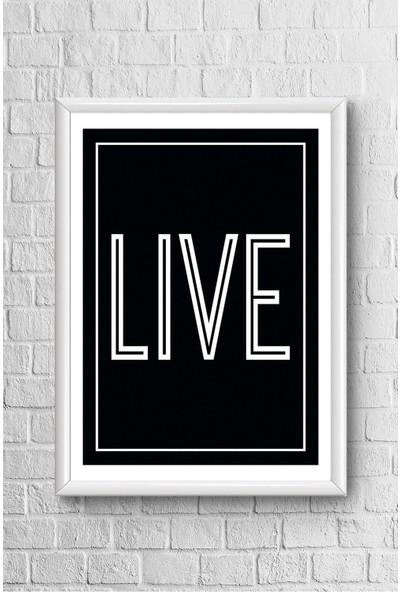 Lyn Home Live Çerçeveli Poster Tablo 23,5 x 33,5 cm