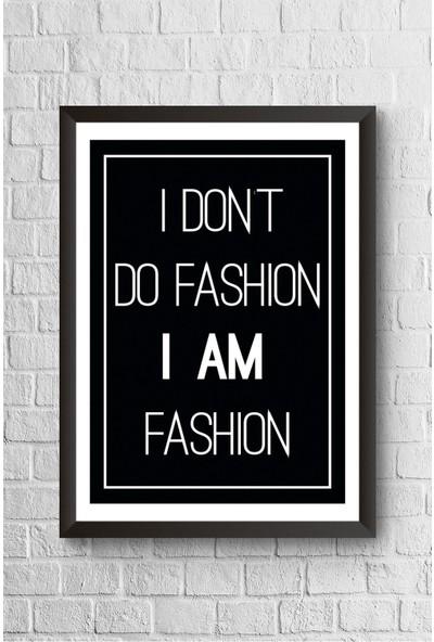 Lyn Home Dont Do Fashion Çerçeveli Poster Tablo 23,5 x 33,5 cm