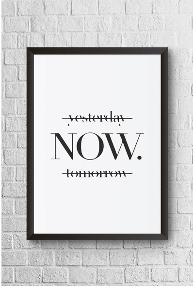 Lyn Home Yesterday Now Tomorrow Çerçeveli Poster Tablo 23,5 x 33,5 cm