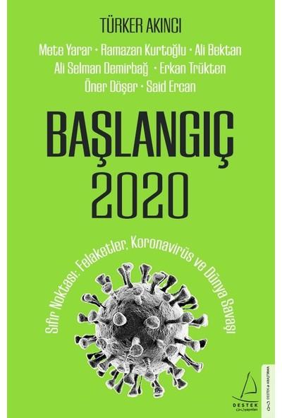 Başlangıç 2020 - Türker Akıncı