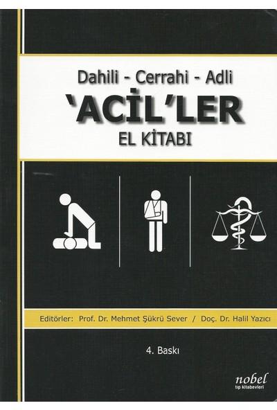 Dahili - Cerrahi - Adli 'Acil'ler El Kitabı - Mehmet Şükrü Sever
