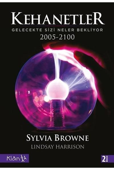 Kehanetler Gelecekte Sizi Neler Bekliyor 2005-2100 - Sylvia Browne
