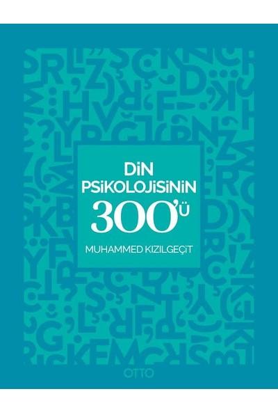 Din Psikolojisinin 300'ü - Muhammed Kızılgeçit