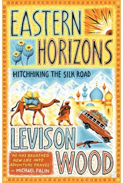 Eastern Horizons - Levison Wood