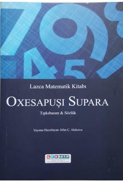 Lazca Matematik Kitabı Oxesapuşi Supara