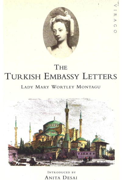 The Turkish Embassy Letters - Mary Wortley Montagu