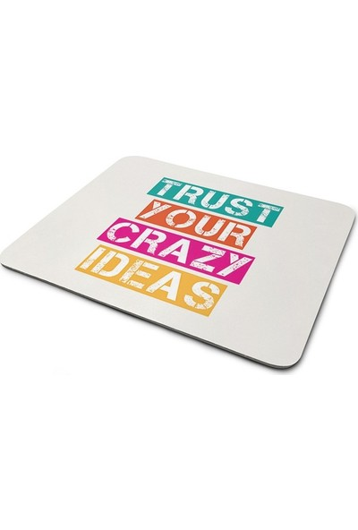 Wuw Trust Your Crazy Ideas Mouse Pad