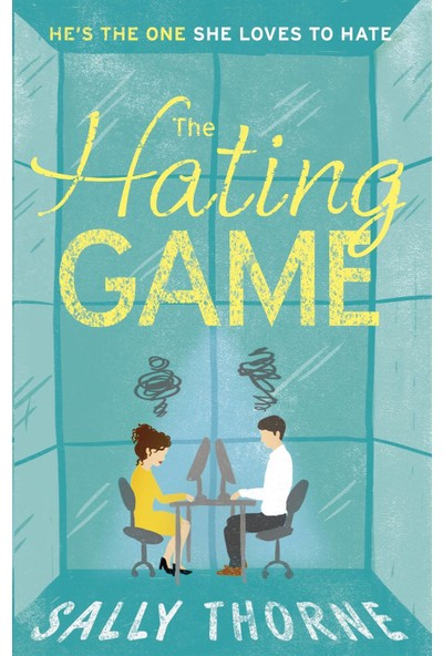 The Hating Game: 'warm, Witty And Wise' The Daily Mail - Sally Thorne