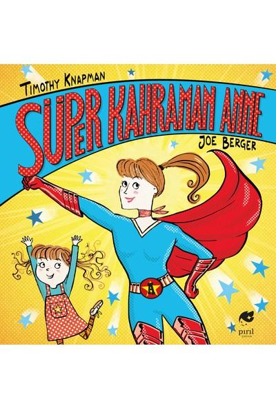 Süper Kahraman Anne - Timothy Knapman