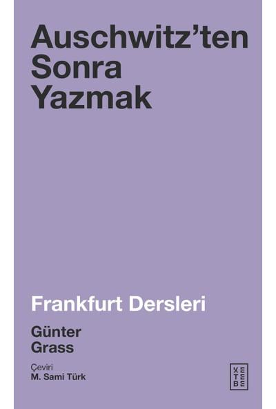 Auschwitzen'Ten Sonra Yazmak - Günter Grass