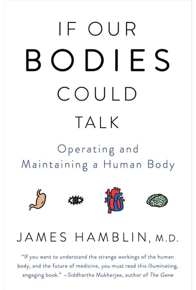 If Our Bodies Could Talk - James Hamblin