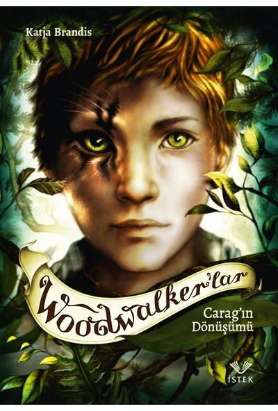 Woodwalker'lar - Carag'ın Dönüşümü - Katja Brandis