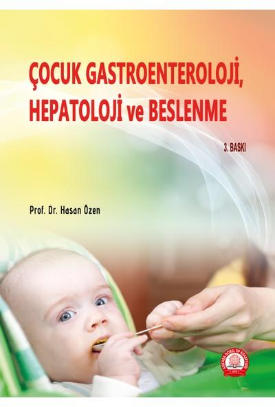 Çocuk Gastroenteroloji, Hepatoloji ve Beslenme - Hasan Özen