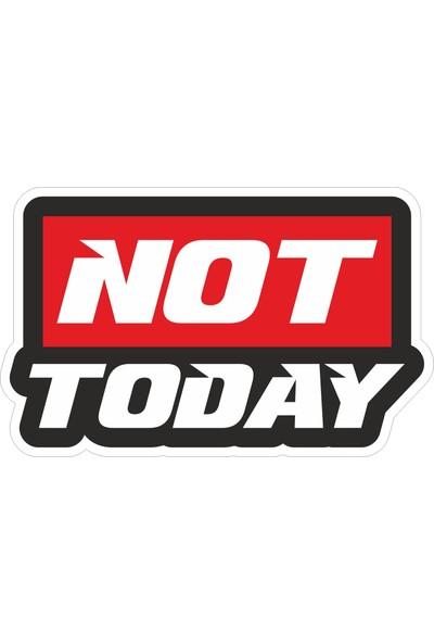 Sticker Fabrikası Not Today Sticker 00243 16 x 9,5 cm Renkli