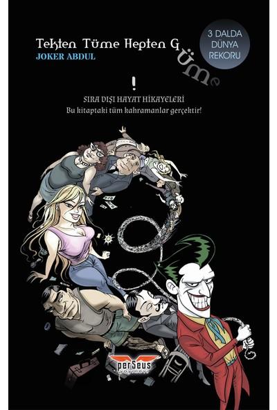 Tekten Tüme Hepten Güme! - Joker Abdul