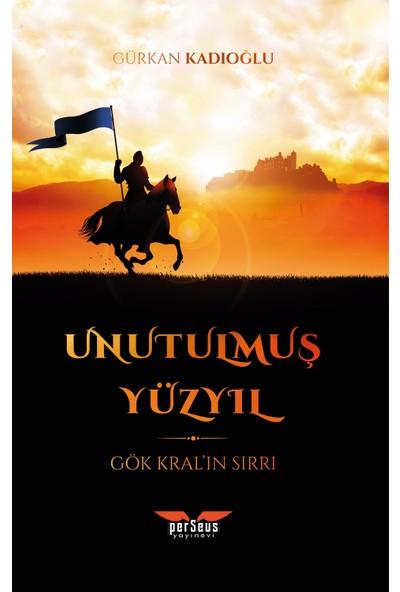 Unutulmuş Yüzyıl - Gürkan Kadıoğlu