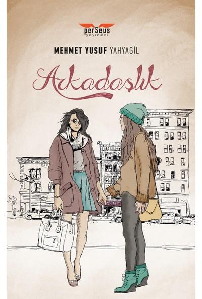 Arkadaşlık - Mehmet Yusuf Yahyagil