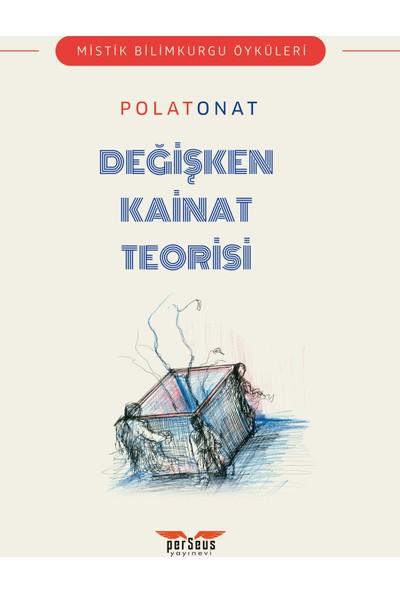 Değişken Kainat Teorisi - Polat Onat