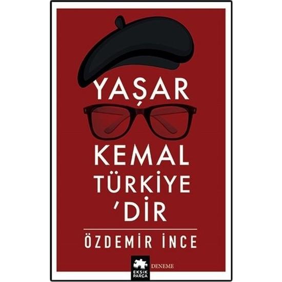 Yaşar Kemal Türkiye'Dir - Özdemir İnce