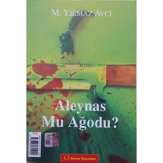 Aleynas Mu Ağodu – Aleyna'ya Ne Oldu - M. Yılmaz Avcı