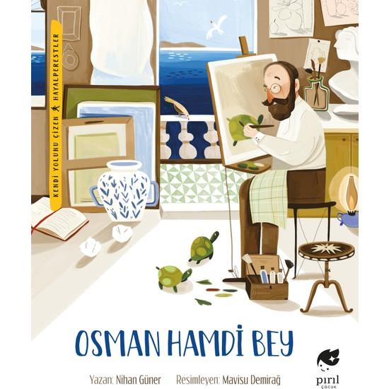 Osman Hamdi Bey (Kendi Yolunu Çizen Hayalperestler Serisi) - Nihan Güner