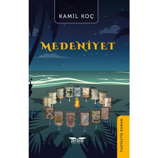Medeniyet - Kamil Koç