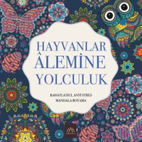Hayvanlar Alemine Yolculuk - Rahatlatıcı, Anti Stres Mandala Boyama