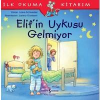 Elif'İn Uykusu Gelmiyor İlk Okuma Kitabım - Liane Schneider