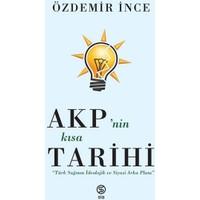 Akp'nin Kısa Tarihi - Özdemir İnce