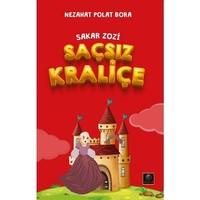 Saçsız Kraliçe - Sakar Zozi - Nezahat Polat Bora