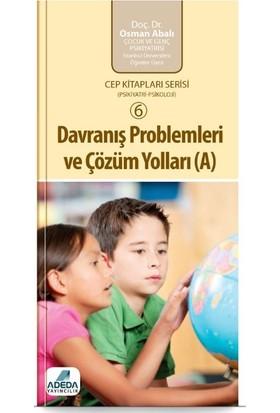 Davranış Problemleri ve Çözüm Yolları (A) (cep boy) - Osman Abalı