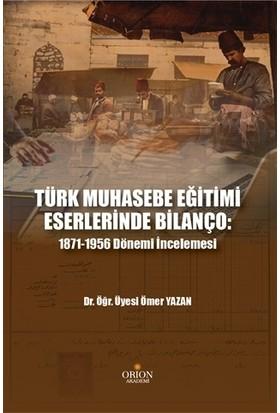 Türk Muhasebe Eğitimi Eserlerinde Bilanço: - Ömer Yazan
