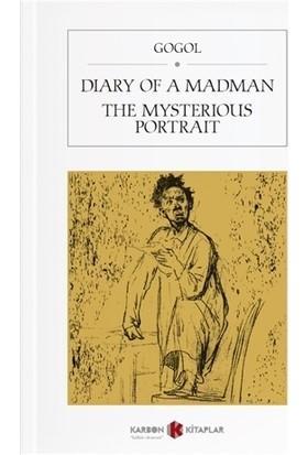 Diary Of A Madman / The Mysterious Portrait - Nikolay Vasilyeviç Gogol