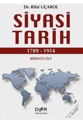 Siyasi Tarih 1.cilt (1789 - 1914) - Rifat Uçarol