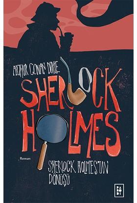 Sherlock Holmes 3 - Sherlock Holmes'un Dönüşü - Sir Arthur Conan Doyle