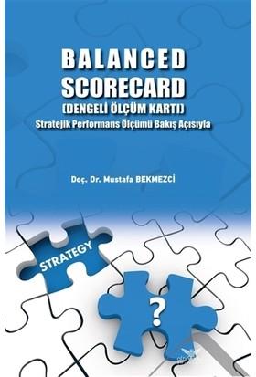 Balanced Scorecard (Dengeli Ölçüm Kartı) - Mustafa Bekmezci
