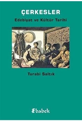 Çerkesler-Edebiyat ve Kültür Tarihi - Turabi Saltık
