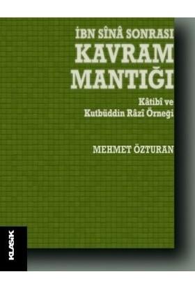 İbn Sina Sonrası Kavram Mantığı - Mehmet Özturan