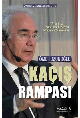 Kaçış Rampası - Ömer Uzunoğlu