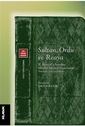 Sultan, Ordu Ve Reaya - Özgür Kavak