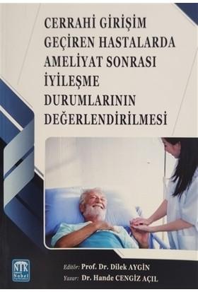 Cerrahi Girişim Geçiren Hastalarda Ameliyat Sonrası İyileşme Durumlarının Değerlendirilmesi - Dilek Aygin