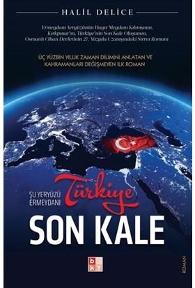 Türkiye Son Kale - Halil Delice